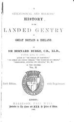 Burke S Genealogical And Heraldic History Of The Landed Gentry Book PDF
