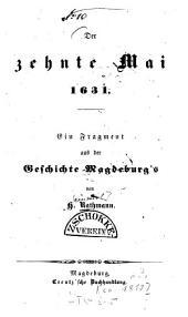 Der zehnte Mai 1631: ein Fragment aus der Geschichte Magdeburg's
