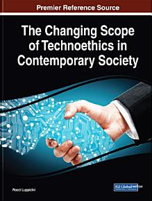 The Changing Scope of Technoethics in Contemporary Society PDF
