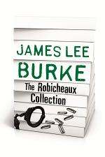 JAMES LEE BURKE – THE ROBICHEAUX COLLECTION
