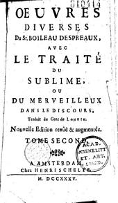 Oeuvres diverses du Sieur Boileau Despréaux, avec le Traité du sublime, ou Du merveilleux dans le discours, traduit du grec de Longin