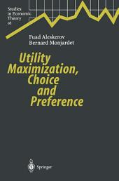 Utility Maximization, Choice and Preference
