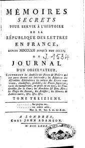 Mémoires secrets: pour servir à l'histoire de la république des lettres en France, depuis MDCCLXII jusqu'à nos jours, ou Journal d'un observateur [...], Volume7