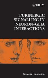 Purinergic Signalling in Neuron-Glia Interactions