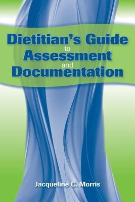 Dietitian s Guide to Assessment and Documentation