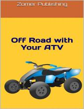 Off Road With Your ATV: A Guide for Beginners