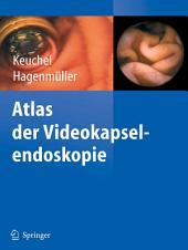 Atlas der Videokapselendoskopie
