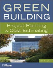 Green Building: Project Planning and Cost Estimating, Edition 3