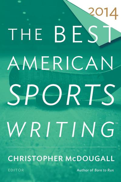 Download The Best American Sports Writing 2014 Book