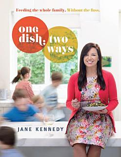 One Dish Two Ways Ebook Book