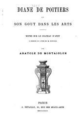 Diane de Poitiers et son goût dans les arts: notes sur le Château d'Anet à propos du livre de M. Roussel
