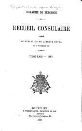 Recueil Consulaire Contenant les Rapports Commerciaux des Agents Belges à L'Étranger: Volume58