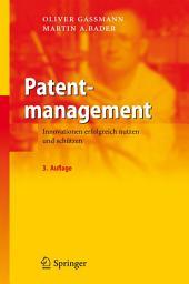 Patentmanagement: Innovationen erfolgreich nutzen und schützen, Ausgabe 3