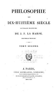 Lyc  e  ou Cours de litt  rature ancienne et moderne  Philosophie PDF