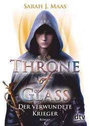 Throne of Glass 6   Der verwundete Krieger PDF
