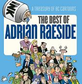 The Best of Adrian Raeside: A Treasury of BC Cartoons