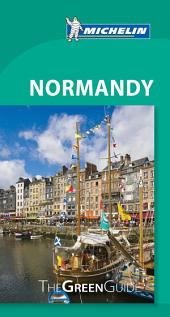Michelin Green Guide Normandy: Edition 8