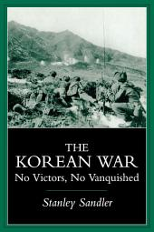 The Korean War: No Victors, No Vanquished