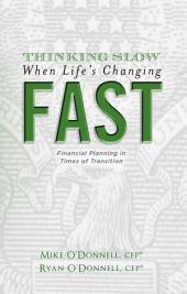 Thinking Slow When Life's Changing Fast: Financial Planning in Times of Transition