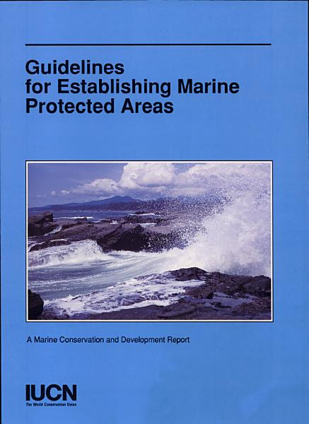 Download Guidelines for Establishing Marine Protected Areas Book