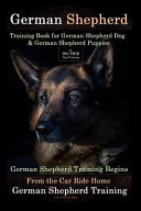 German Shepherd Training Book for German Shepherd Dog and German Shepherd Puppies by D!G THIS DOG Training