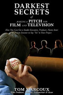 Darkest Secrets of Making a Pitch for Film and Television PDF