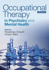 Occupational Therapy in Psychiatry and Mental Health: Edition 5