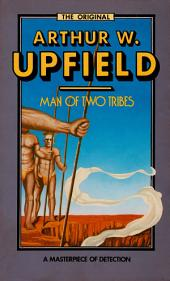 Man of Two Tribes: An Inspector Bonaparte Mystery #21 featuring Bony, the first Aboriginal detective