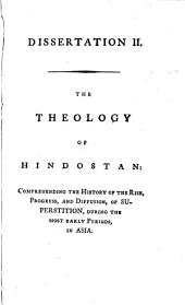Indian Antiquities: Or, Dissertations, Relative to the Ancient Geographical Divisions, the Pure System of Primeval Theology, the Grand Code of Civil Laws, the Original Form of Government, the Widely-extended Commerce, and the Various and Profound Literature, of Hindostan: Compared, Throughout, with the Religion, Laws, Government, and Literature, of Persia, Egypt, and Greece, the Whole Intended as Introductory to the History of Hindostan, Upon a Comprehensive Scale