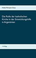 Die Rolle der katholischen Kirche in der Entwicklungshilfe in Argentinien PDF