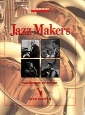 Jazz Makers: Vanguards of Sound