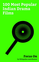 Focus On  100 Most Popular Indian Drama Films PDF