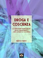 Droga e coscienza: La questione normativa fra mood enhancement e stati alterati di coscienza