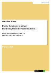 Public Relations in einem Industriegüterunternehmen (Teil 1): Public Relations Theorie für ein Industriegüterunternehmen