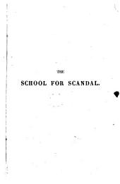 The School for Scandal. A Comedy in Five Acts ... with a Biographical Sketch, Critical Notice, Vocabulary of Difficult Words, a Key to the Proper Names of the Dramatis Personæ and of Those Mentioned in the Course of the Play, by J. W. Lake; and ... Critical and Explanatory Notes in French, by J. Short. Fourth Edition ... Improved