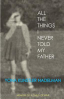 All the Things I Never Told My Father Book