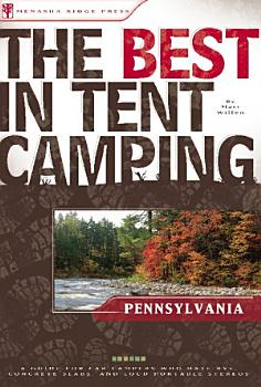 The Best in Tent Camping  Pennsylvania PDF