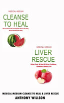 Medical Medium Cleanse to Heal   Liver Rescue Book