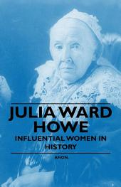 Julia Ward Howe - Influential Women in History