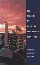 The Remaking of Television New Zealand 1984–1992