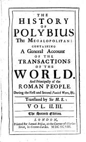 The History of Polybius, the Megalopolitan: Containing a General Account of the Transactions of the World, and Principally of the Roman People, During the First and Second Punick Wars, Volumes 2-3