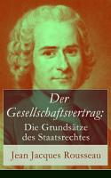 Der Gesellschaftsvertrag  Die Grunds  tze des Staatsrechtes PDF