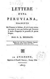 Lettere d'una peruviana tradotte dal francese in Italiano, di cui si sono accentuate tutte le voci, per facilitar agli stranieri il modo d'imparare la prosodia di questa lingua. Dal G.L. Deodati: 2, Volume 2