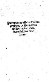 Pomponius Mela cosmographus De Situ orbis ab Hermolao Barbaro fideliter emendatus