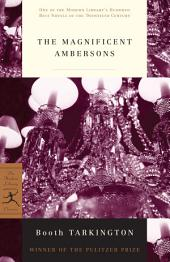The Magnificent Ambersons: (A Modern Library E-Book)
