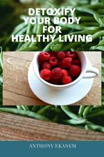 Detoxify Your Body for Healthy Living