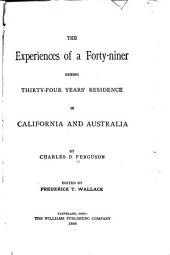The Experiences of a Forty-niner During Thirty-four Years' Residence in California and Australia