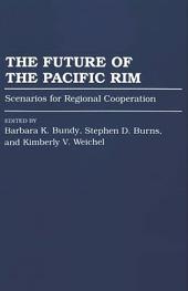 The Future of the Pacific Rim: Scenarios for Regional Cooperation