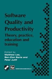 Software Quality and Productivity: Theory, practice, education and training