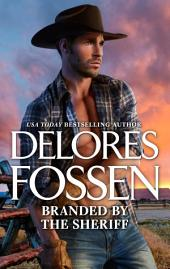Branded by the Sheriff: A Western Sheriff Reunion Romance